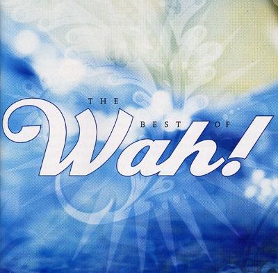 Wah! - The Best of Wah!