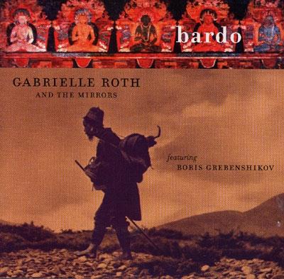 Gabrielle Roth & The Mirrors - Bardo
