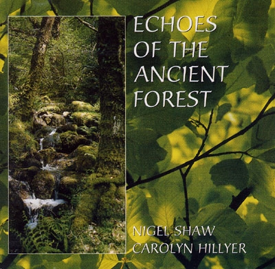 Nigel Shaw & Carolyn Hillyer - Echoes of the Ancient Forest