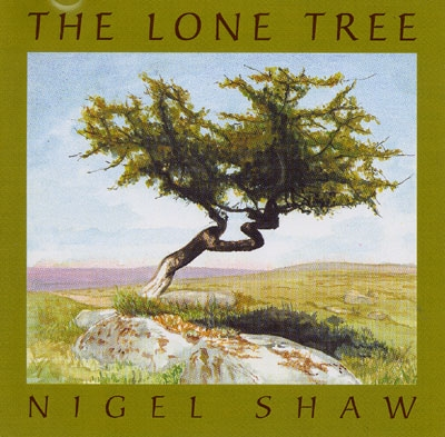 Nigel Shaw - The Lone Tree