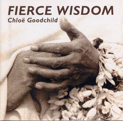 Chloe Goodchild - Fierce Wisdom