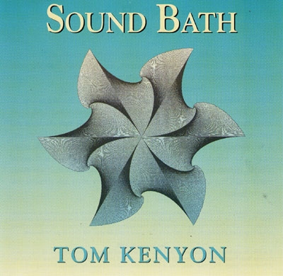 Tom Kenyon - Sound Bath