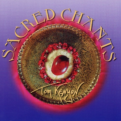 Tom Kenyon - Sacred Chants