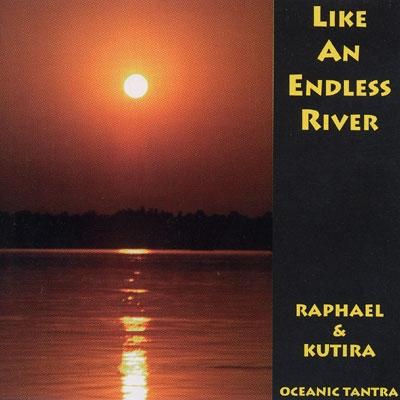 Like An Endless River - Kutira & Raphael