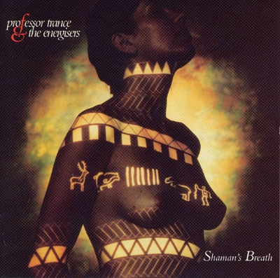 Shaman's Breath - Professor Trance & the Energisers