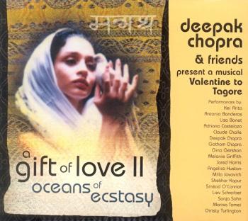 Deepak Chopra & Friends - A Gift of Love 2 - Oceans of Ecstasy