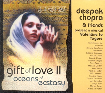 Deepak Chopra & Friends - A Gift of Love 2 - Oceans of Ecstasy
