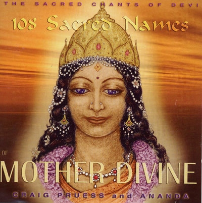 Craig Pruess & Ananda - The 108 Sacred Names of Mother Divine