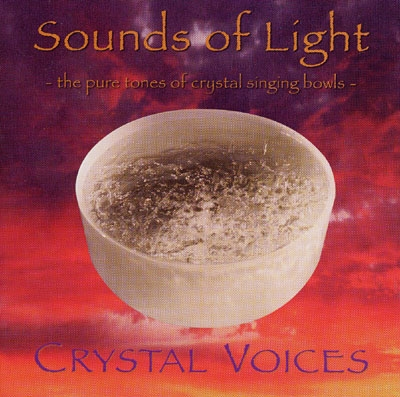 Sounds of Light - Crystal Voices