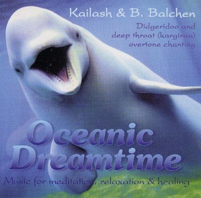 Kailash & B.Balchen - Oceanic Dreamtime