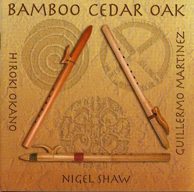 Nigel Shaw, Guillermo Martinez & Hiroki Okano - Bamboo Cedar Oak