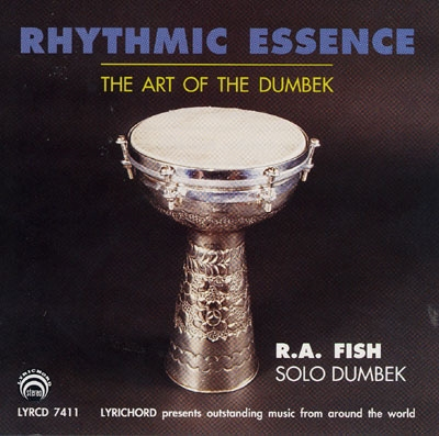 Rhythmic Essence - The Art of the Dumbek - R.A.Fish