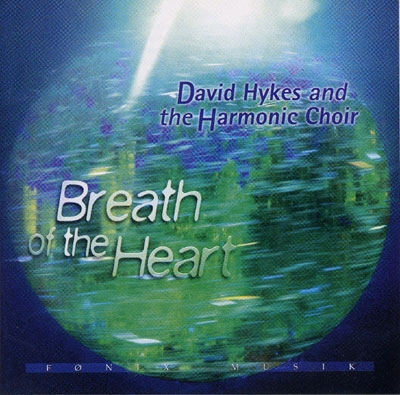 David Hykes & the Harmonic Choir - Breath of the Heart
