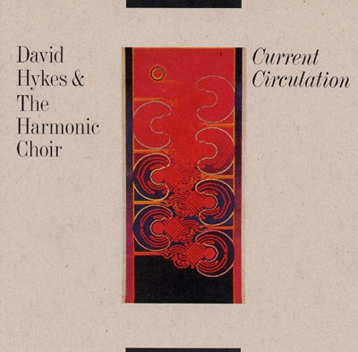 David Hykes & The Harmonic Choir - Current Circulation