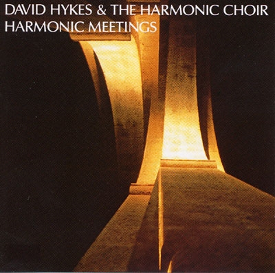 David Hykes & The Harmonic Choir - Harmonic Meetings - 2 CDs