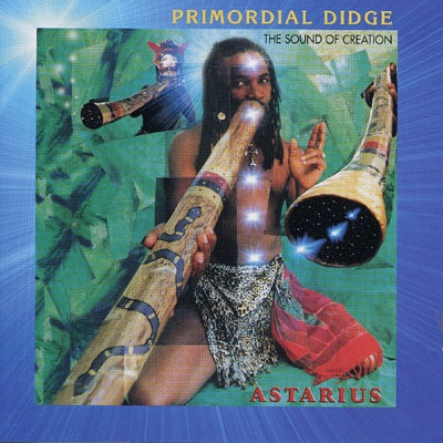 Primordial Didge - The Sound of Creation - Astarius