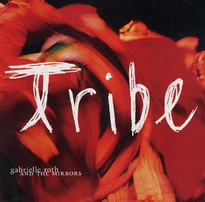 Gabrielle Roth & the Mirrors - Tribe