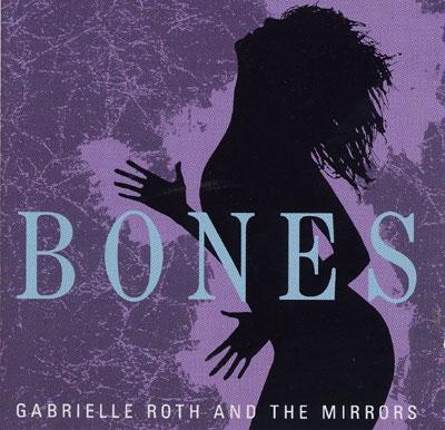 Gabrielle Roth & The Mirrors - Bones