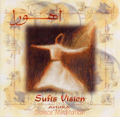 Sufis Vision - Dance Meditation - Ahura