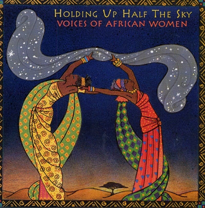 Holding Up Half The Sky - Voices of African Women