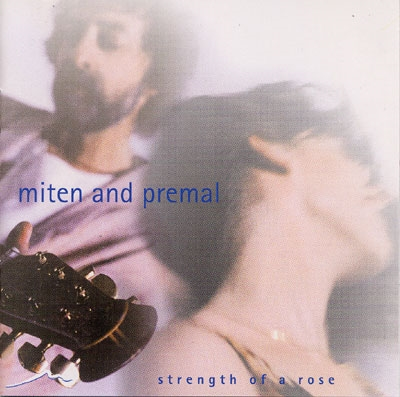 Miten & Deva Premal - Strength of a Rose