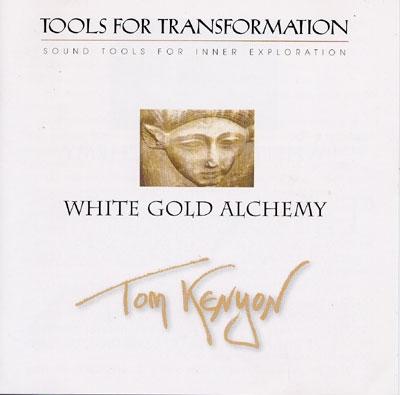 Tom Kenyon - White Gold Alchemy