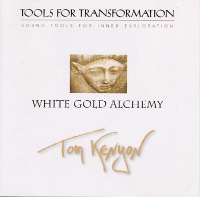 Tom Kenyon - White Gold Alchemy