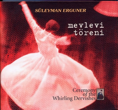Ceremony of the Whirling Dervishes - Suleyman Erguner