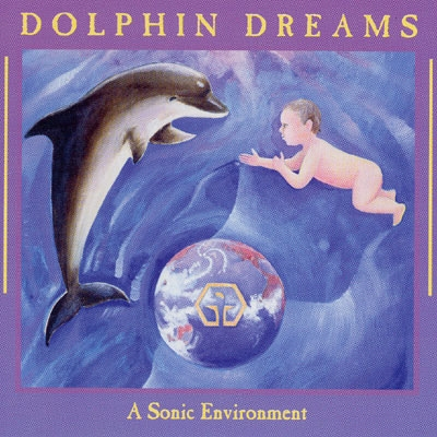 Jonathan Goldman - Dolphin Dreams: A Birthing Environment for Pregnancy & Childbirth
