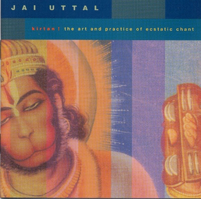 Kirtan - The Art & Practice of Ecstatic Chant - Jai Uttal - 2 CD