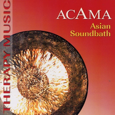 Asian Soundbath - Acama