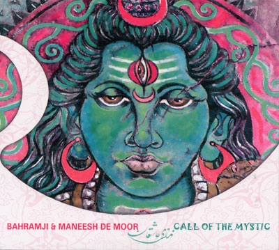 Bahramji & Maneesh De Moor - Call of the Mystic