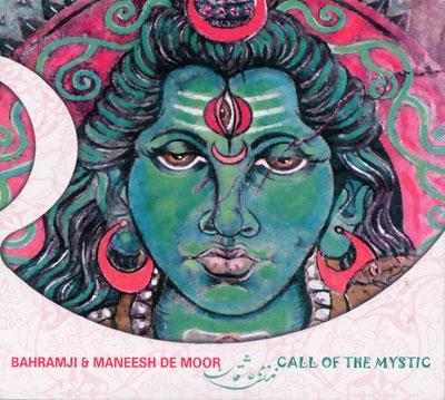 Bahramji & Maneesh De Moor - Call of the Mystic