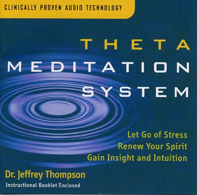 Theta Meditation System - Dr. Jeffrey Thompson