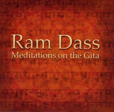 Meditations on the Gita - Ram Dass
