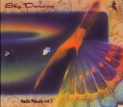 Sky Dancing: Nada Masala Vol 3 - Dakini Artists