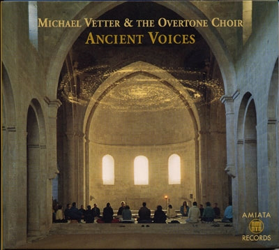 Michael Vetter & The Overtone Choir - Ancient Voices