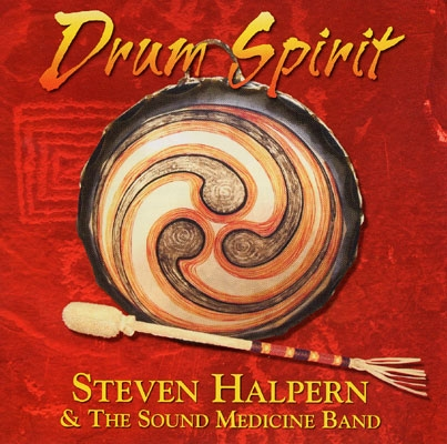 Steven Halpern & The Sound Medicine Band - Drum Spirit