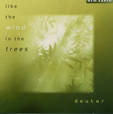 Deuter - Like The Wind in The Trees