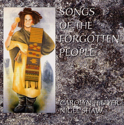 Carolyn Hillyer & Nigel Shaw - Songs of the Forgotten People