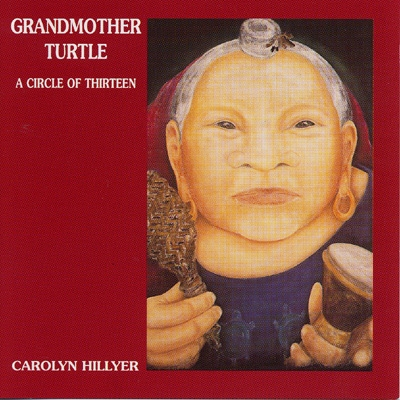 Carolyn Hillyer - Grandmother Turtle - A Circle of Thirteen