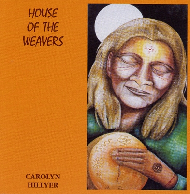 Carolyn Hillyer - House of the Weavers