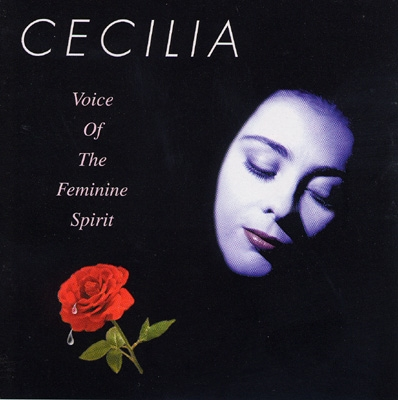 Cecilia - Voice Of The Feminine Spirit