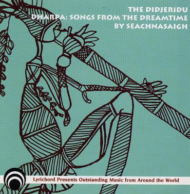 Will Seachnasaigh - The Didjeridu - Dharpa: Songs from the Dreamtime