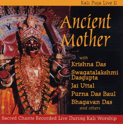 Krishna Das, Jai Uttal etc - Ancient Mother: Kali Puja Live II