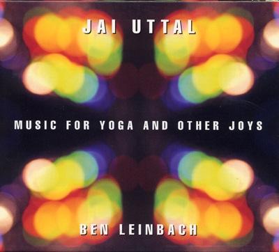 Jai Uttal & Ben Leinbach - Music for Yoga & Other Joys