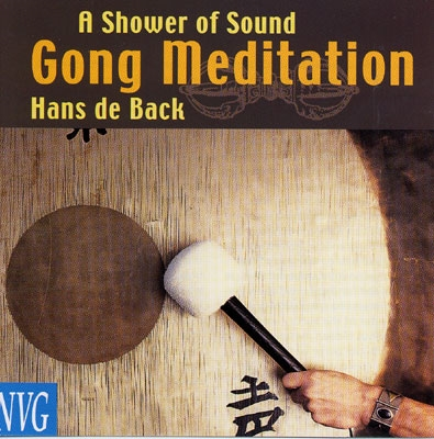 Hans de Back - A Shower of Sound: Gong Meditation
