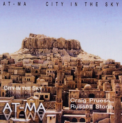 Craig Pruess & Russell Stone - At-Ma: City in the Sky