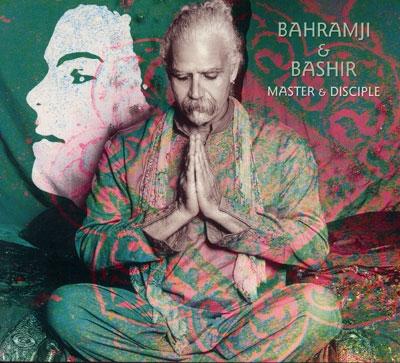 Bahramji & Bashir - Master & Disciple