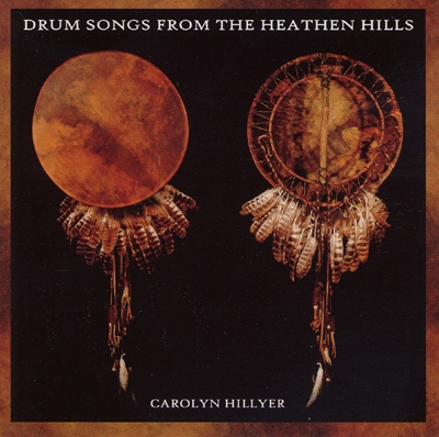 Carolyn Hillyer - Drum Songs from the Heathen Hills